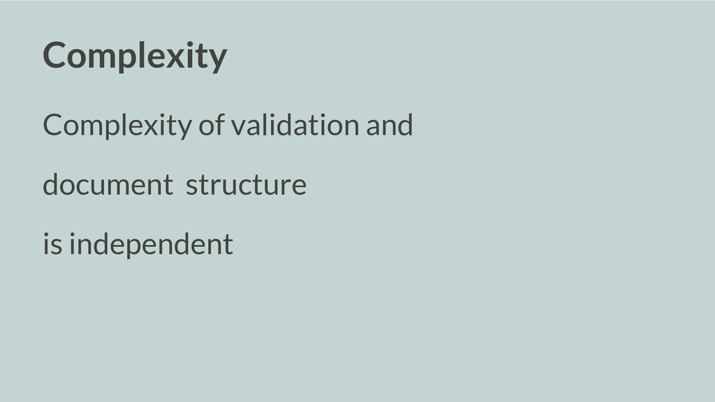 Complexity Complexity of validation and documen...