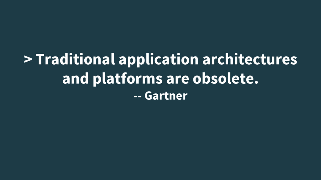 > Traditional application architectures and pla...