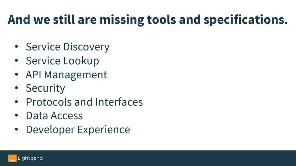 And we still are missing tools and specificatio...