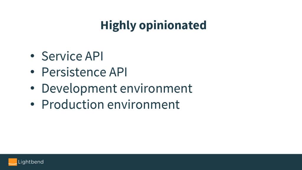 • Service API • Persistence API • Development e...