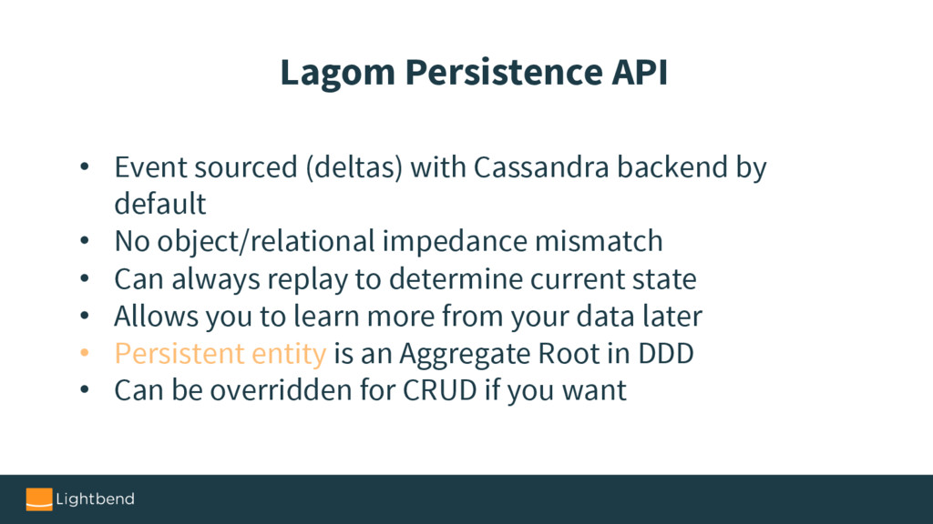 • Event sourced (deltas) with Cassandra backend...