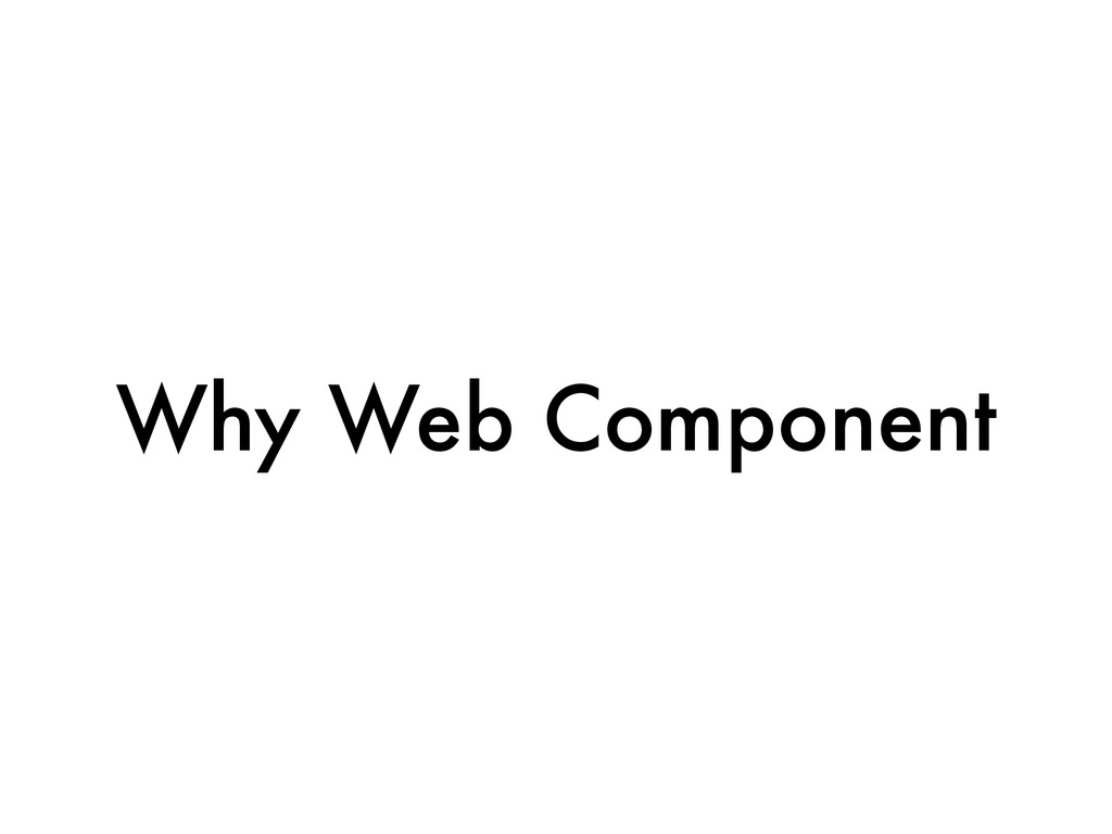 Why Web Component