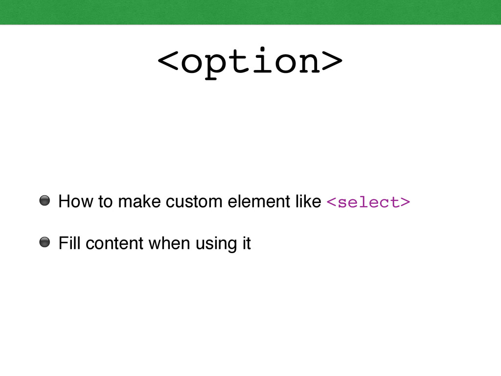 <option> ⚫ How to make custom element like <sel...