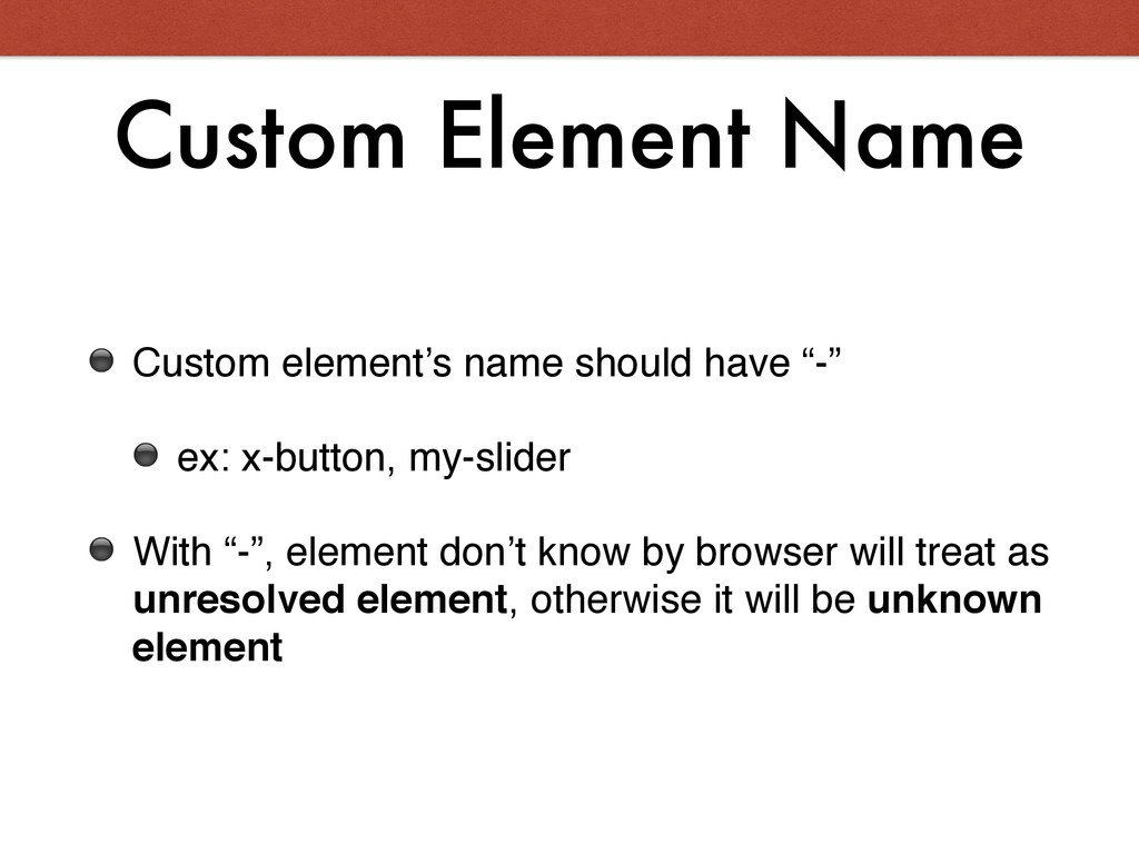 Custom Element Name ⚫ Custom element's name sho...