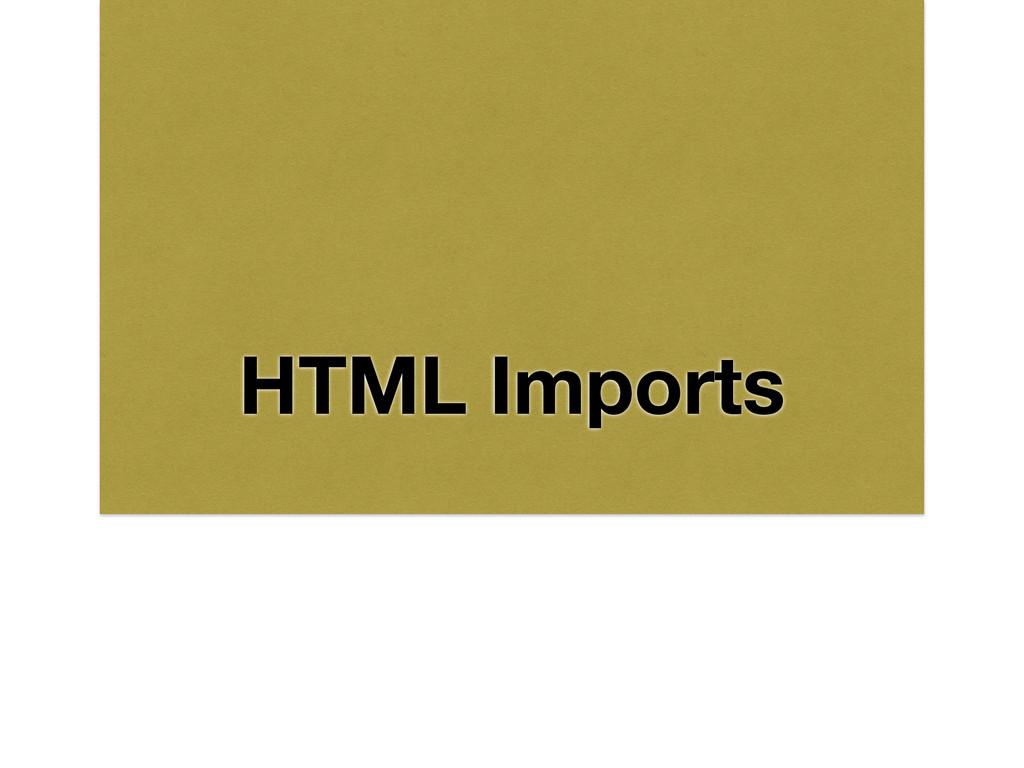 HTML Imports