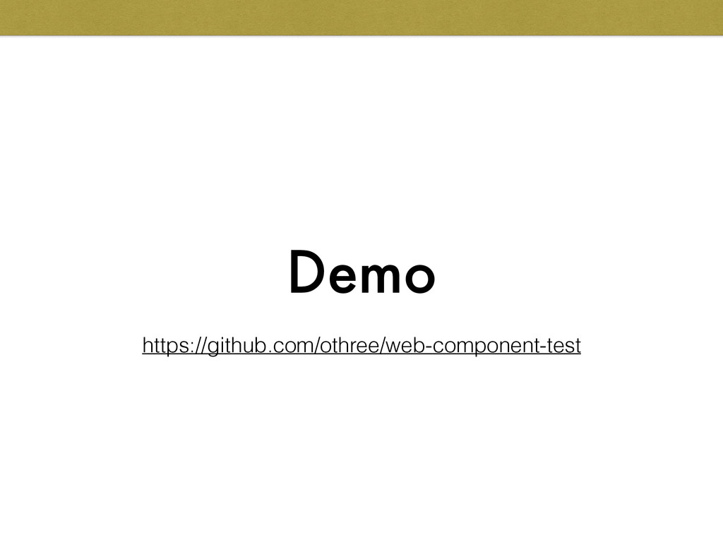 Demo https://github.com/othree/web-component-te...