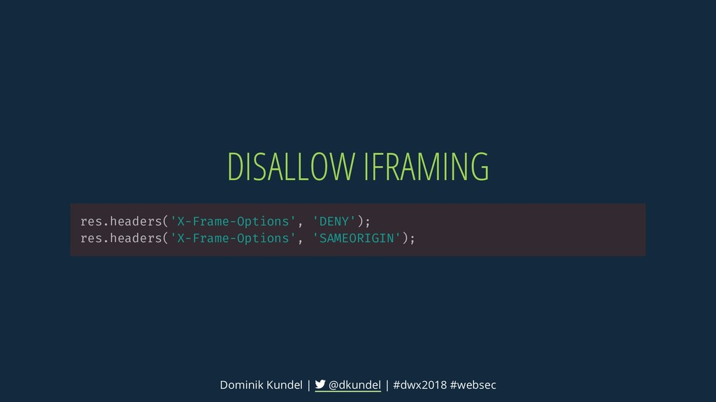 DISALLOW IFRAMING res.headers('X-Frame-Options'...