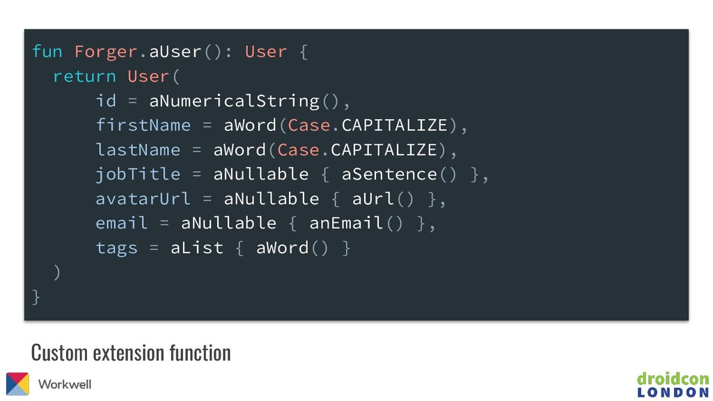 Custom extension function fun Forger.aUser(): U...