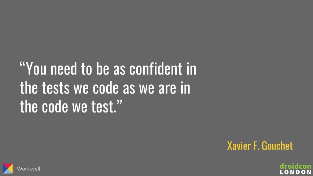 """You need to be as confident in the tests we co..."
