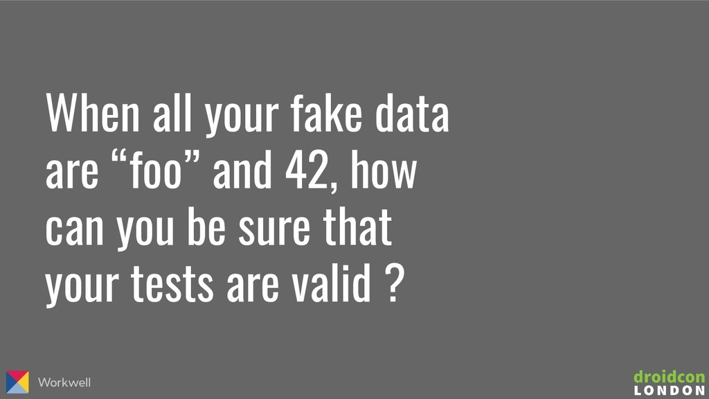 "When all your fake data are ""foo"" and 42, how c..."