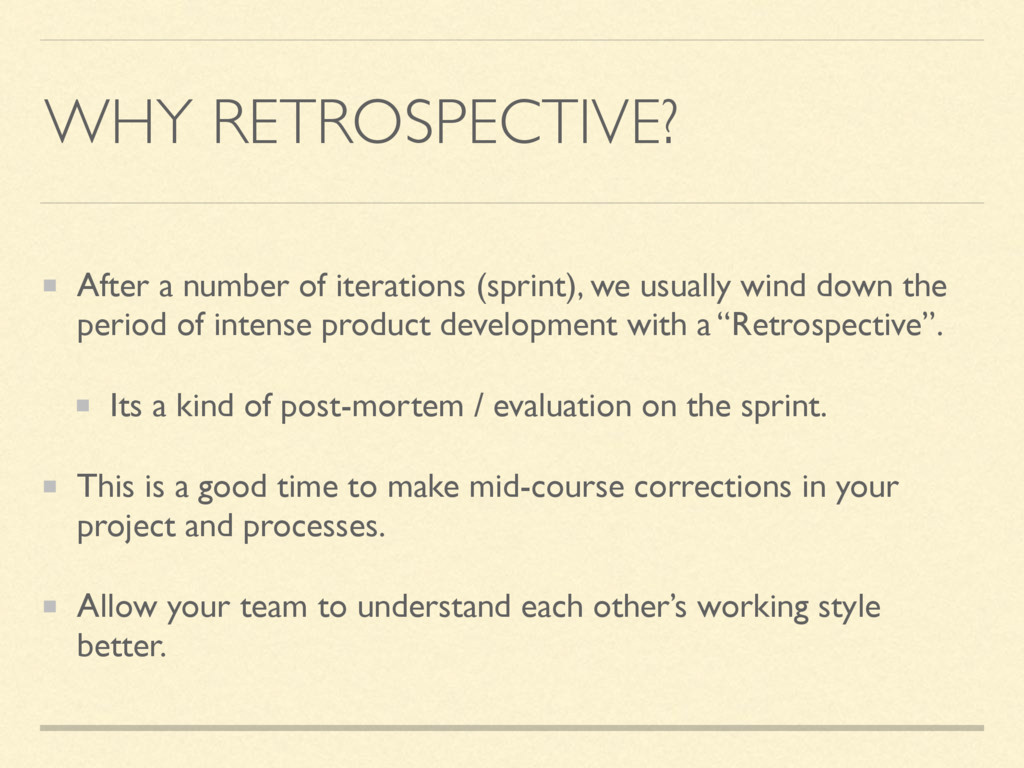 WHY RETROSPECTIVE? After a number of iterations...