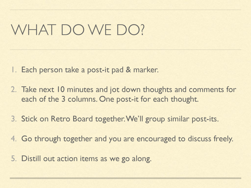 WHAT DO WE DO? 1. Each person take a post-it pa...
