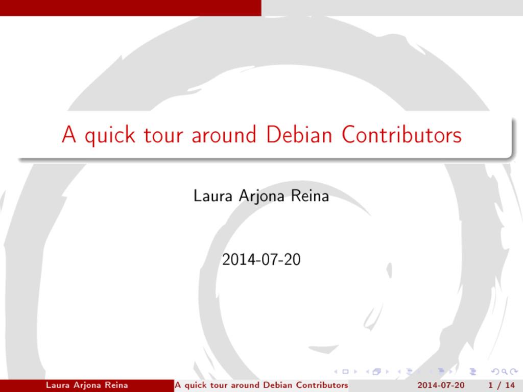 A quick tour around Debian Contributors Laura A...