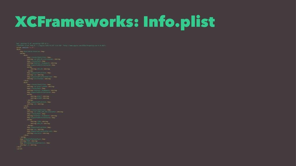 "XCFrameworks: Info.plist ?xml version=""1.0"" enc..."