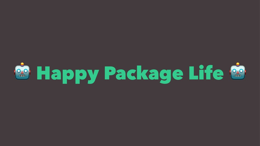 ! Happy Package Life