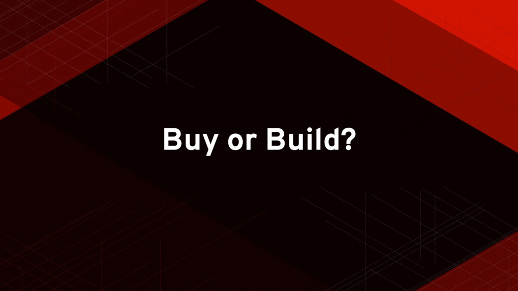 Buy or Build?