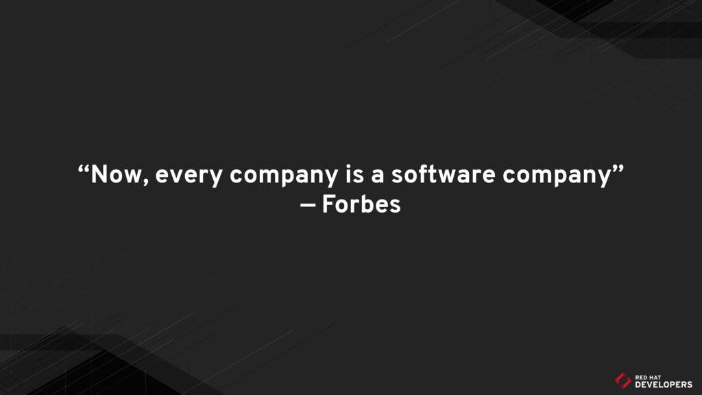 """Now, every company is a software company"" — Fo..."