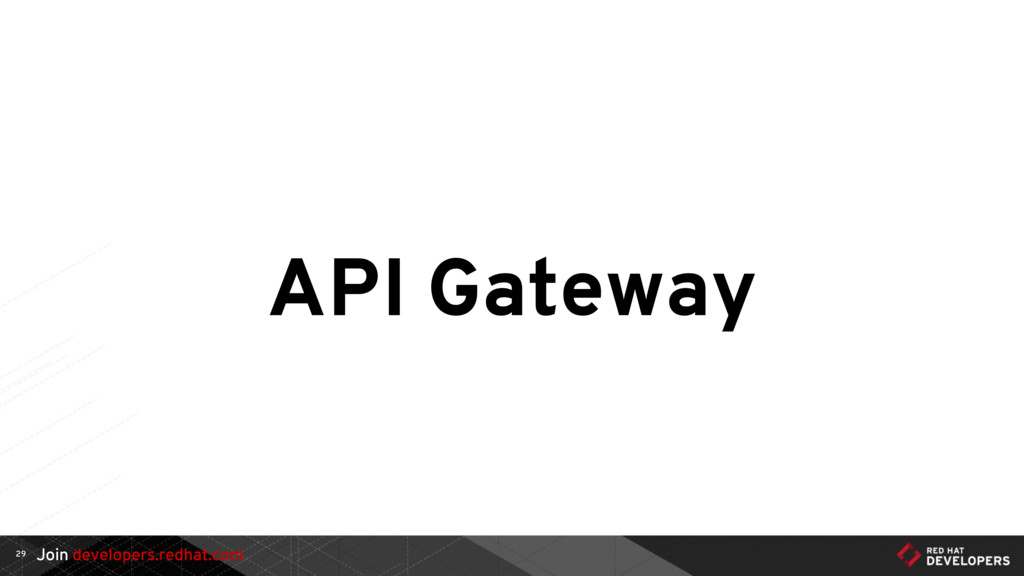 Join developers.redhat.com API Gateway 29