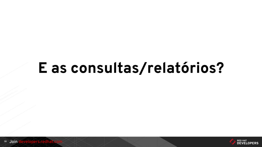 Join developers.redhat.com E as consultas/relat...