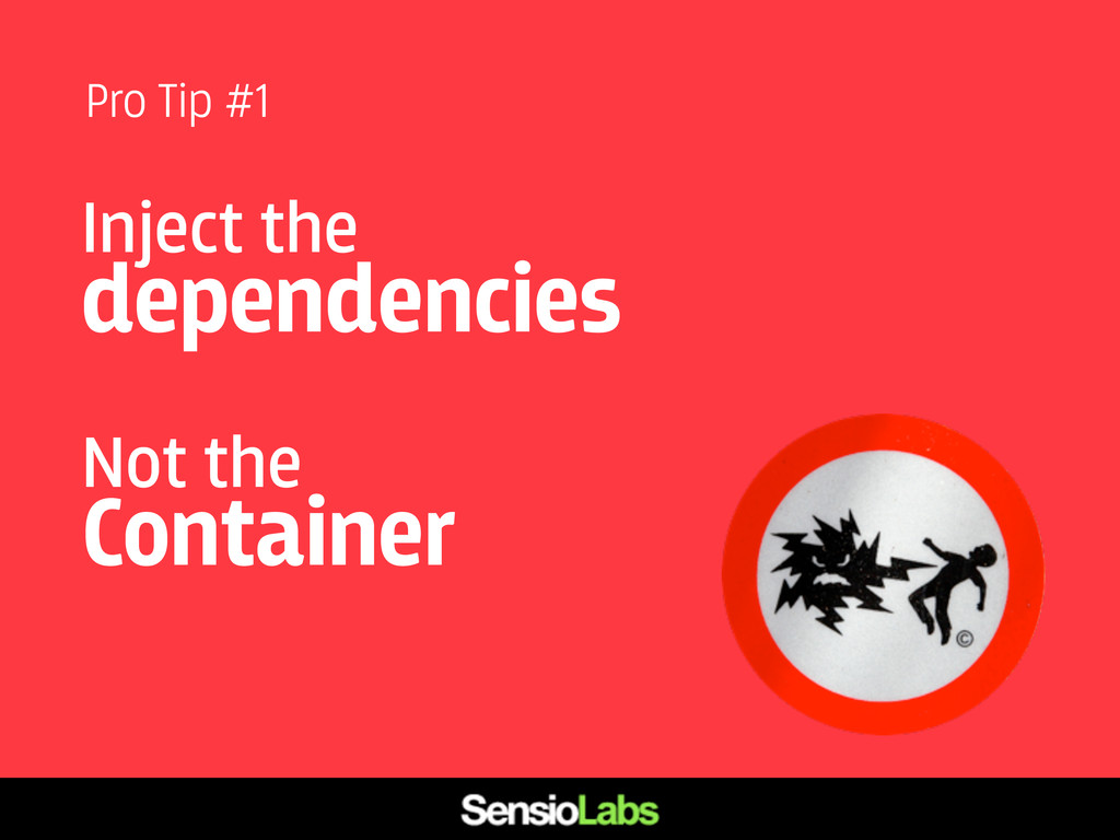 Inject the dependencies Not the Container Pro T...