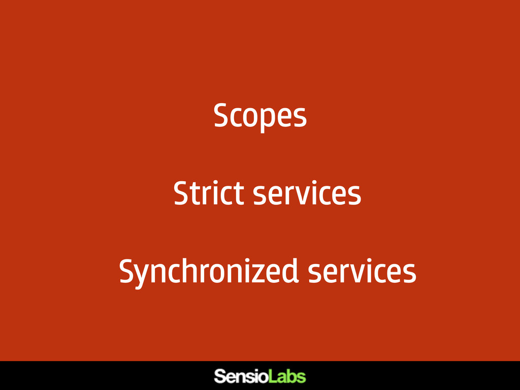 Scopes Strict services Synchronized services