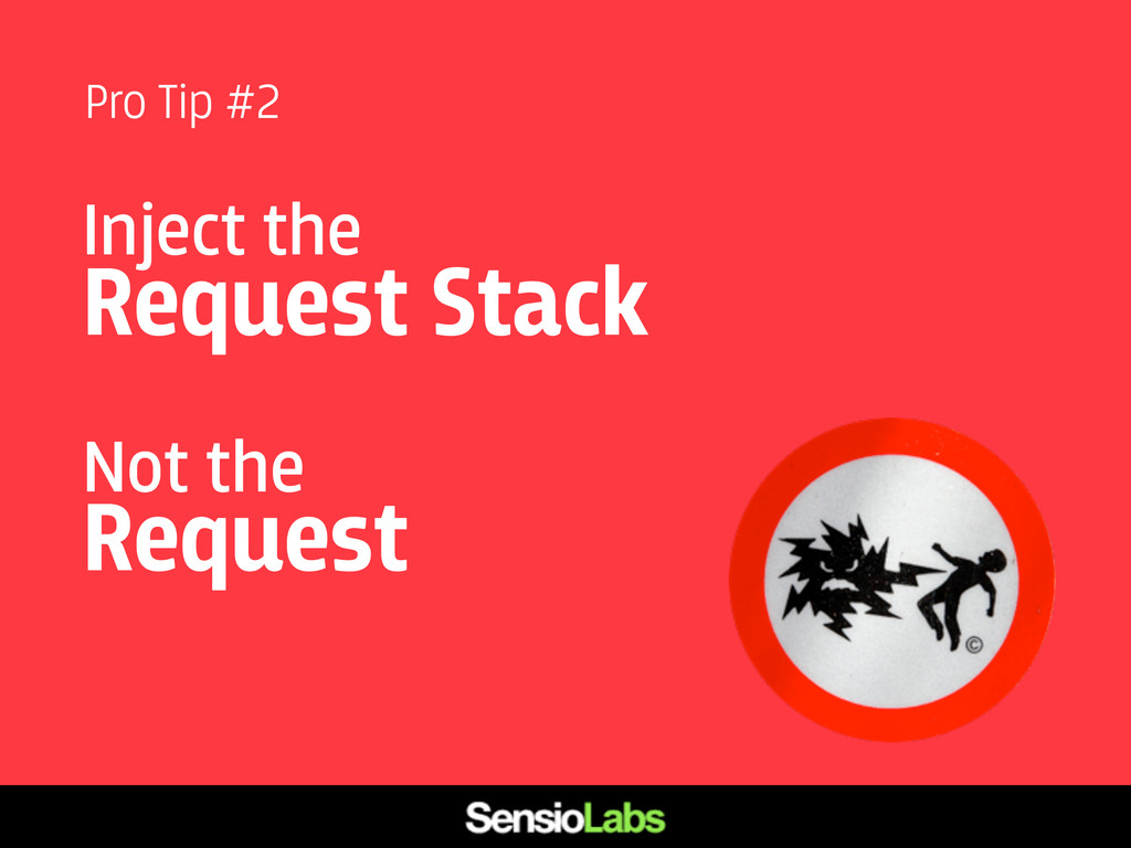 Inject the Request Stack Not the Request Pro Ti...