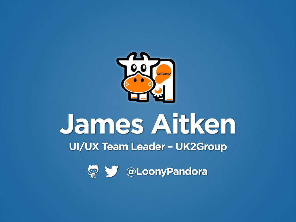 James Aitken UI/UX Team Leader – UK2Group @Loon...