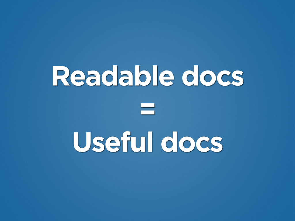 Readable docs = Useful docs