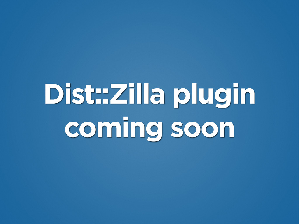 Dist::Zilla plugin coming soon