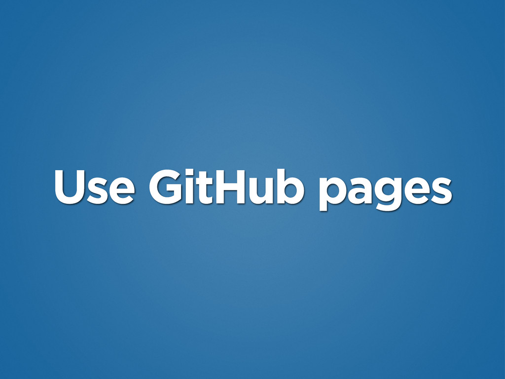 Use GitHub pages