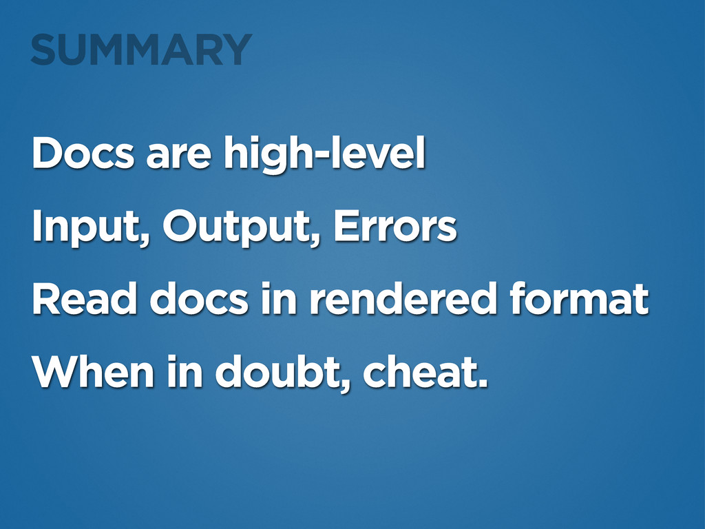 Docs are high-level Input, Output, Errors Read ...