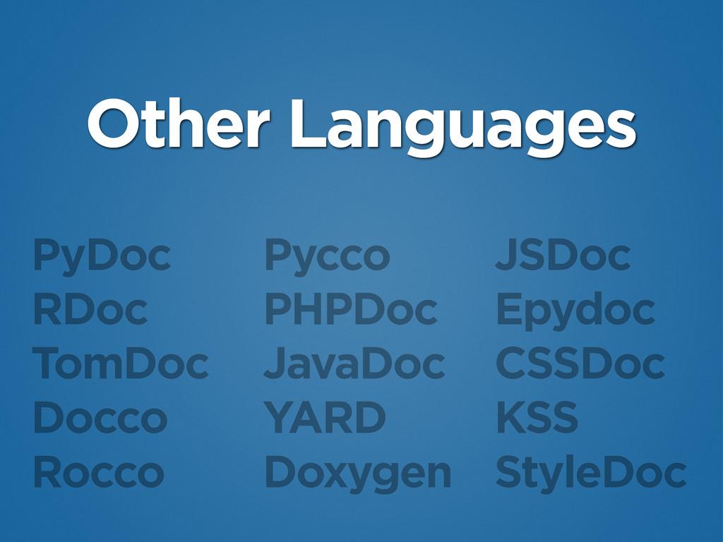 PyDoc RDoc TomDoc Docco Rocco Pycco PHPDoc Java...