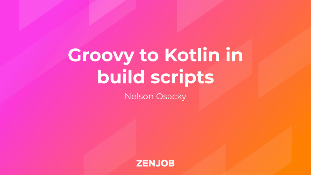 Groovy to Kotlin in build scripts Nelson Osacky