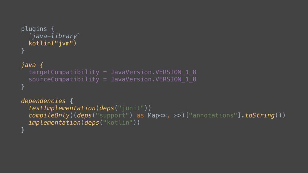 "plugins { `java-library` kotlin(""jvm"") } java {..."