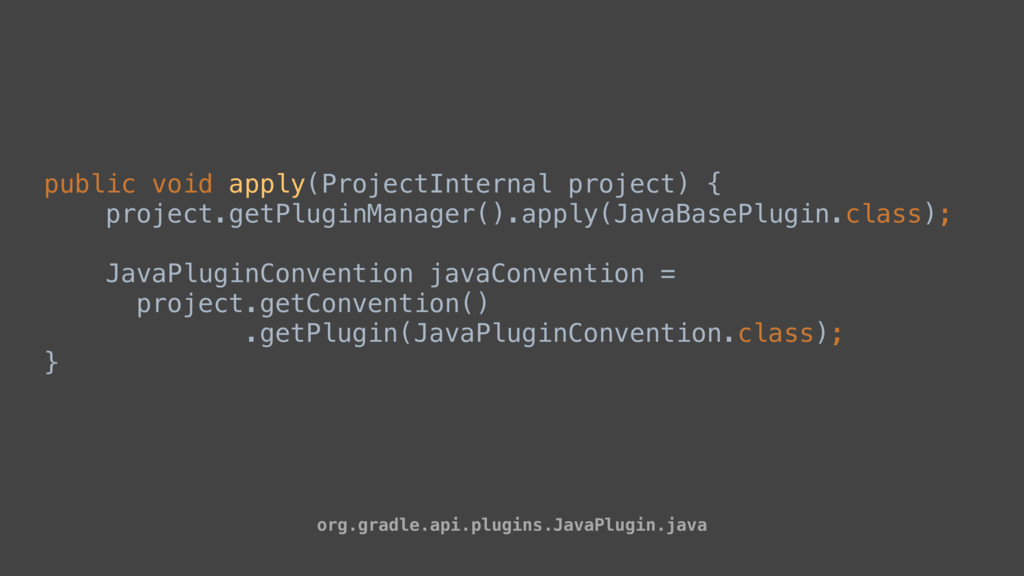 public void apply(ProjectInternal project) { pr...