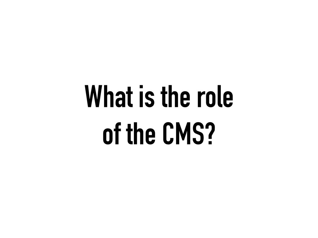 What is the role of the CMS?