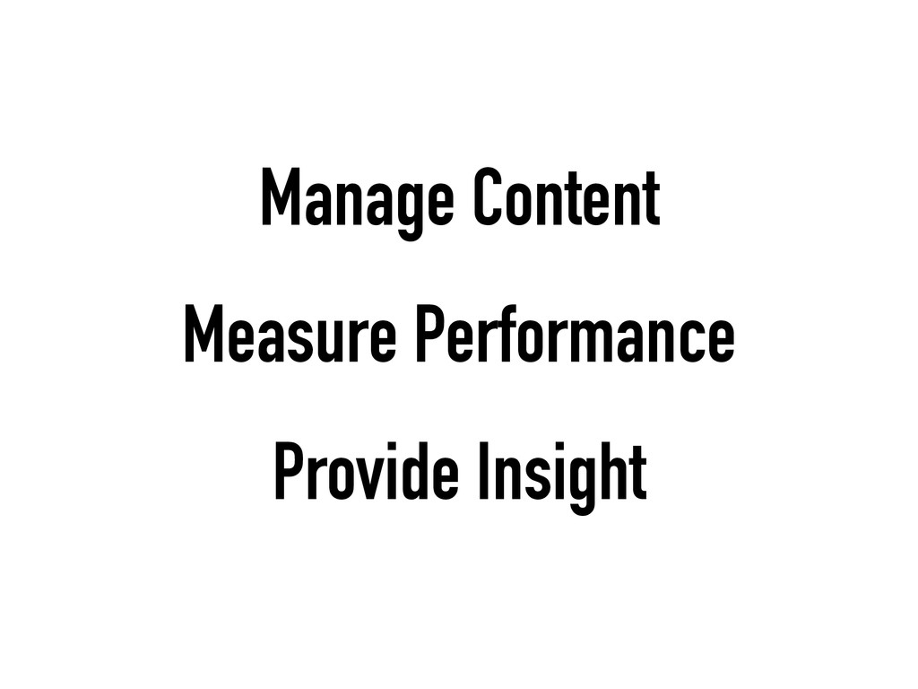 Manage Content Measure Performance Provide Insi...