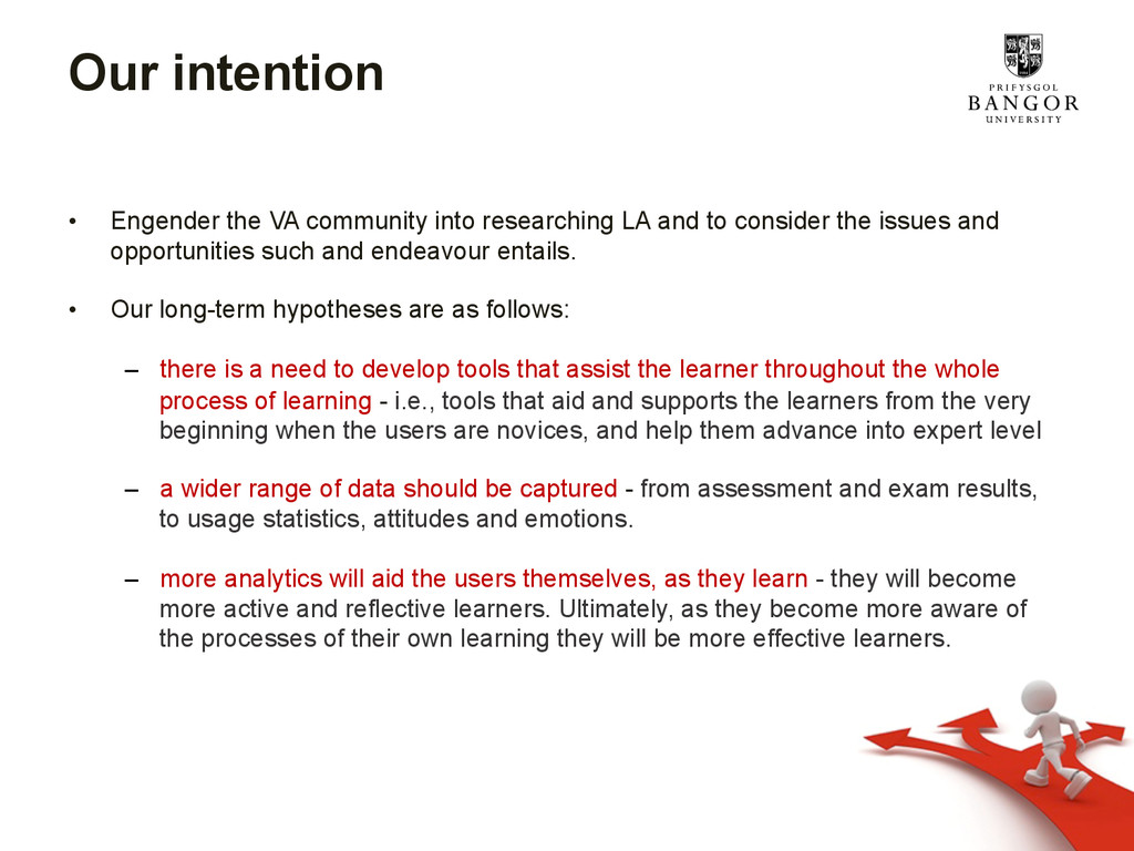 Our intention • Engender the VA community into...