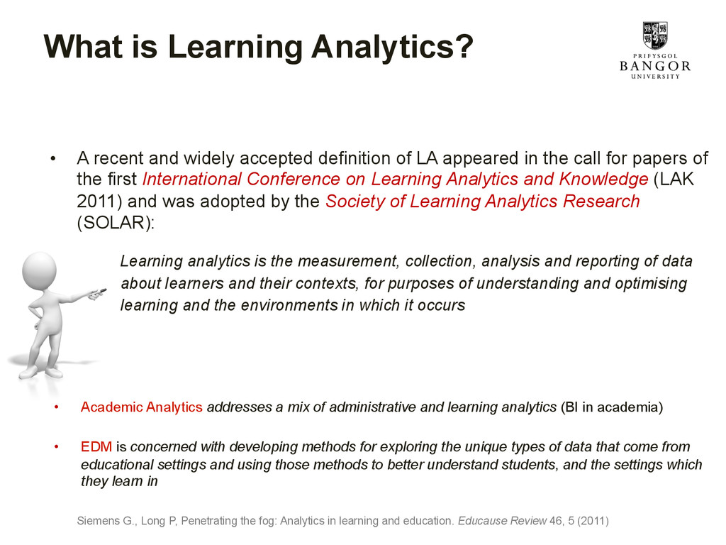 What is Learning Analytics? • A recent and wid...