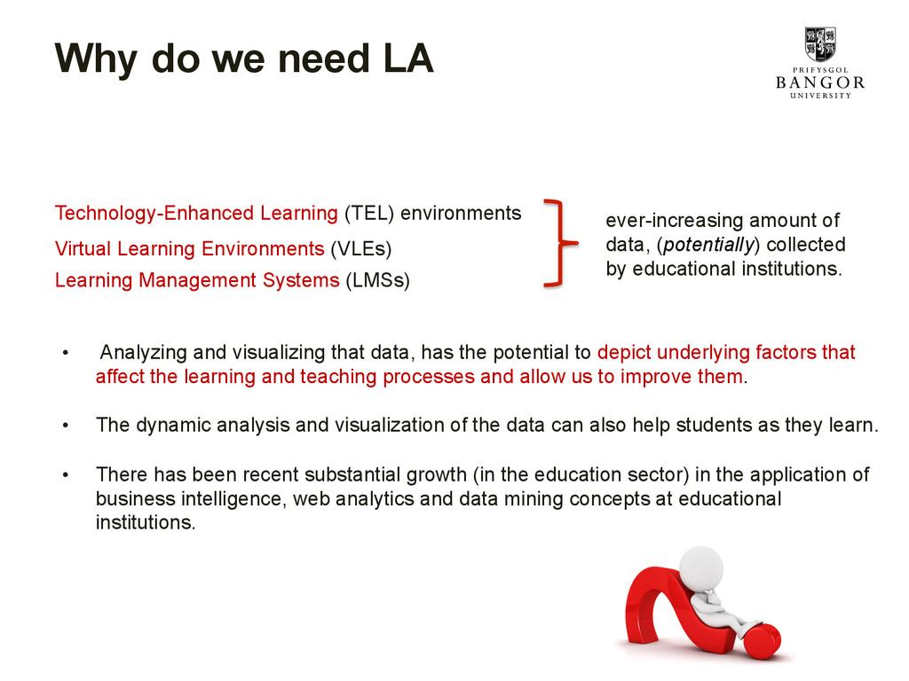 Why do we need LA • Analyzing and visualizing ...