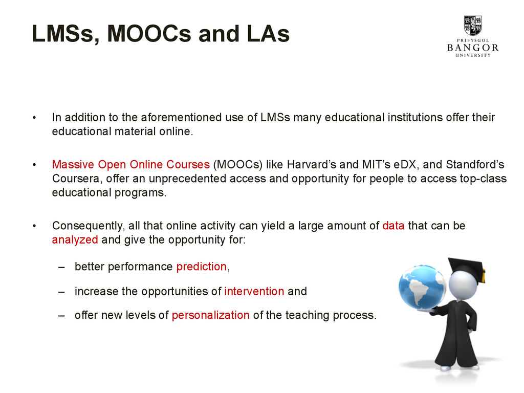 LMSs, MOOCs and LAs • In addition to the afore...