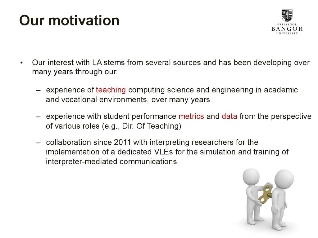 Our motivation • Our interest with LA stems fr...