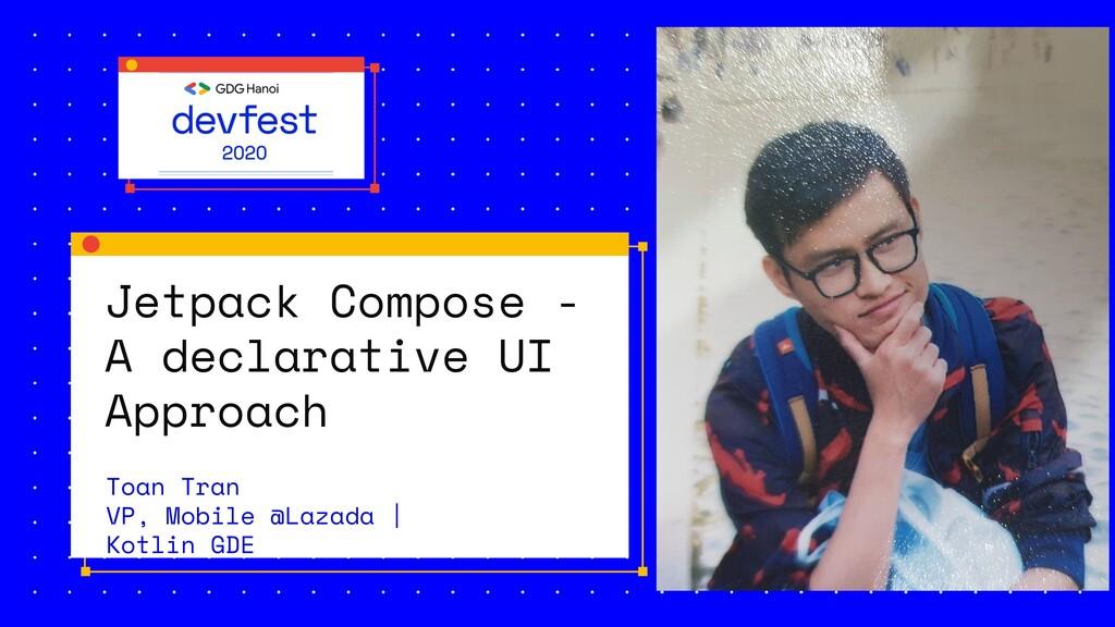 Jetpack Compose - A declarative UI Approach Toa...