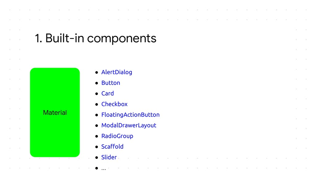 1. Built-in components ● AlertDialog ● Button ●...