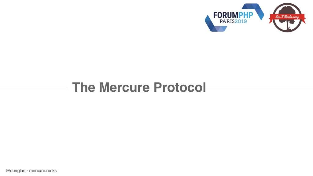 @dunglas - mercure.rocks The Mercure Protocol