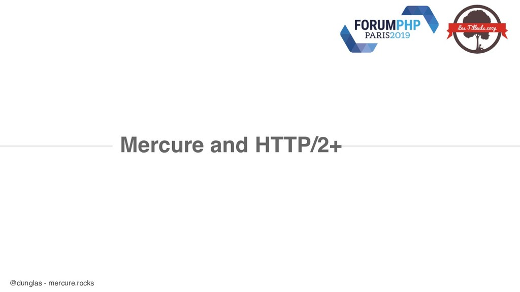 @dunglas - mercure.rocks Mercure and HTTP/2+