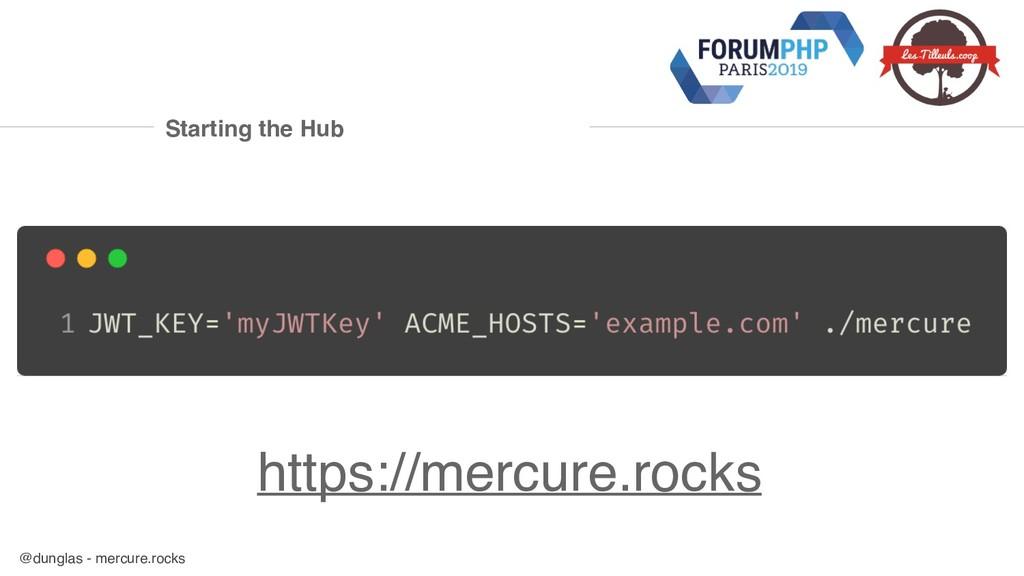 @dunglas - mercure.rocks Starting the Hub https...