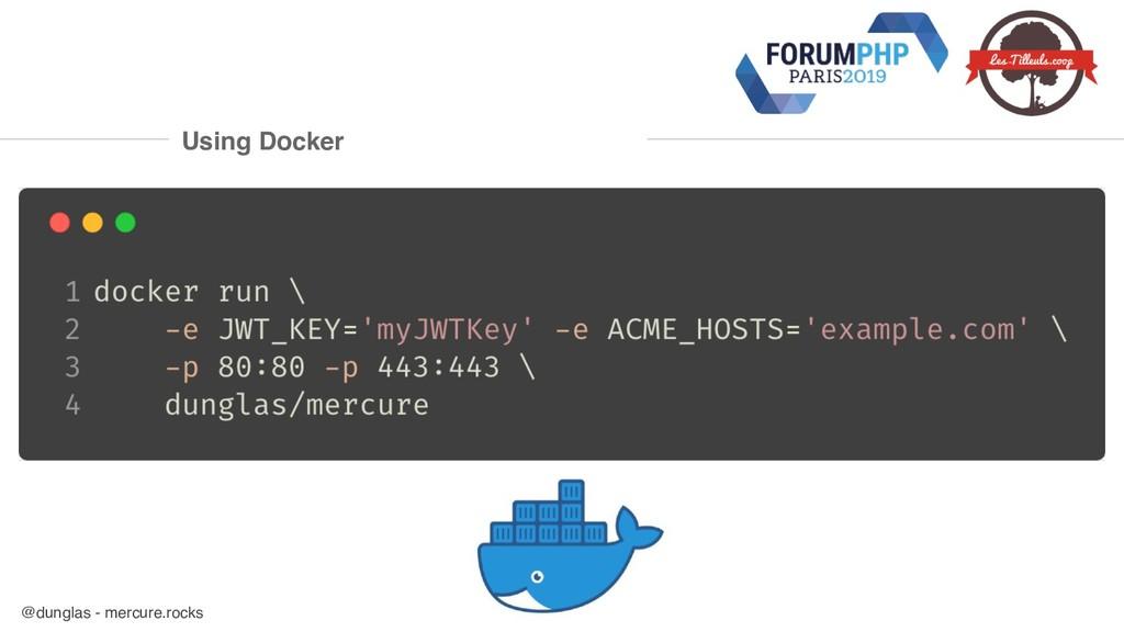@dunglas - mercure.rocks Using Docker