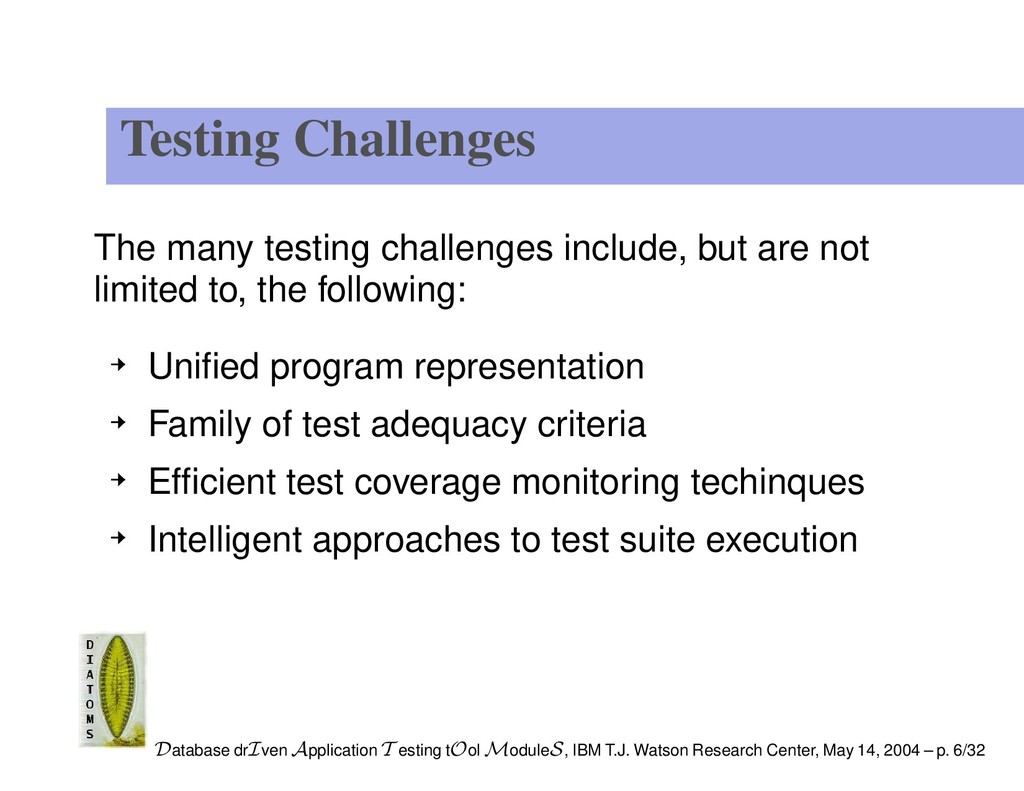 Testing Challenges The many testing challenges ...
