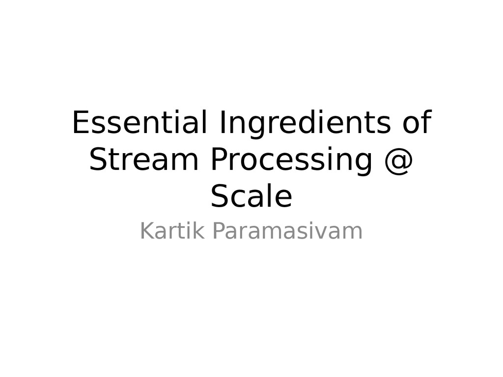 Essential Ingredients of Stream Processing @ Sc...
